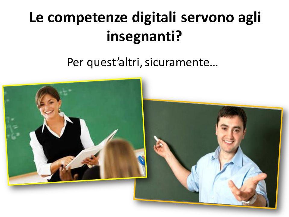 Le competenze digitali servono agli insegnanti? Per quest'altri, sicuramente…