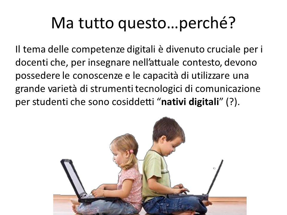 Ma tutto questo…perché? Il tema delle competenze digitali è divenuto cruciale per i docenti che, per insegnare nell'attuale contesto, devono possedere