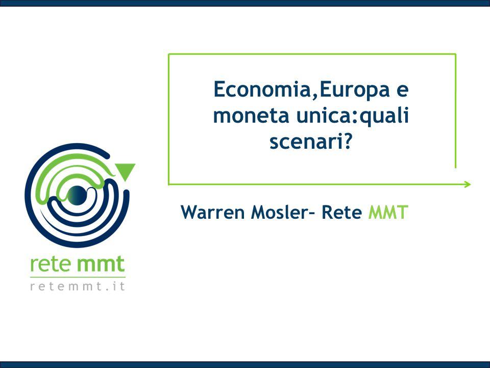 Economia,Europa e moneta unica:quali scenari? Warren Mosler– Rete MMT