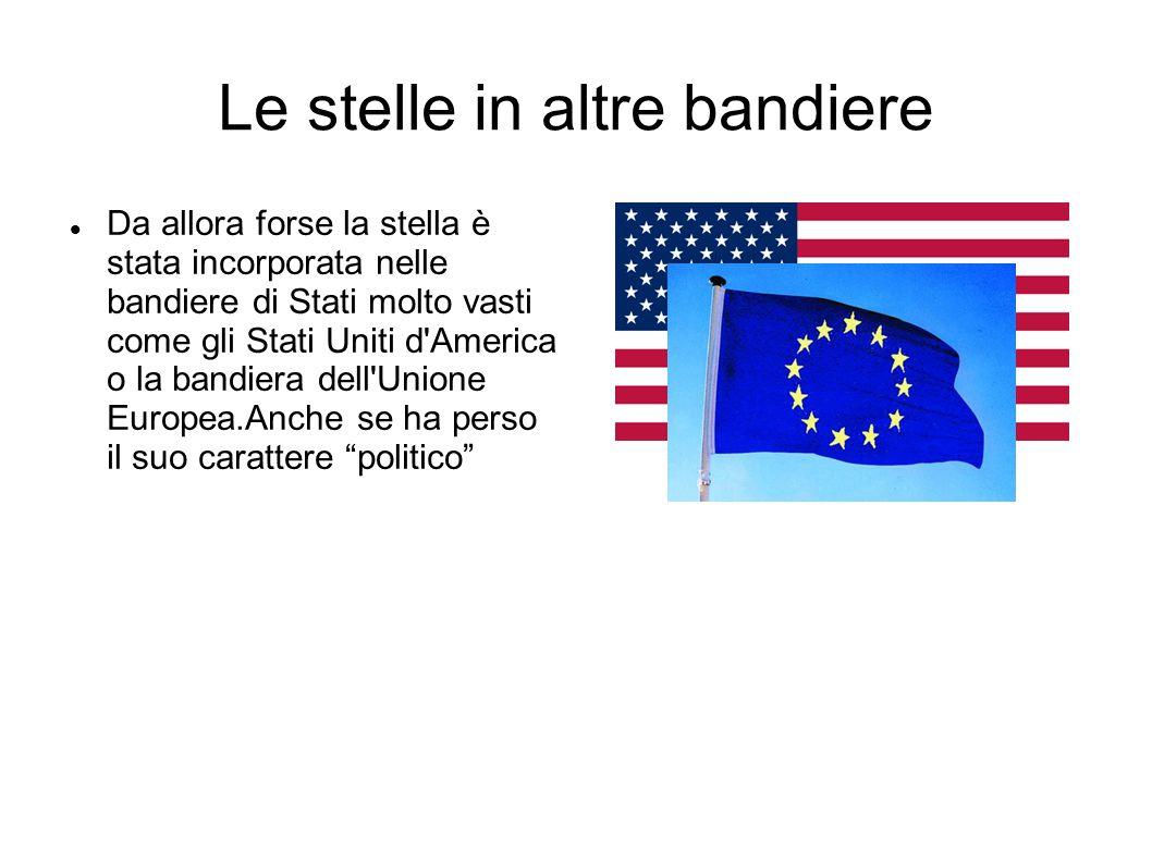 Le stelle in altre bandiere Da allora forse la stella è stata incorporata nelle bandiere di Stati molto vasti come gli Stati Uniti d'America o la band