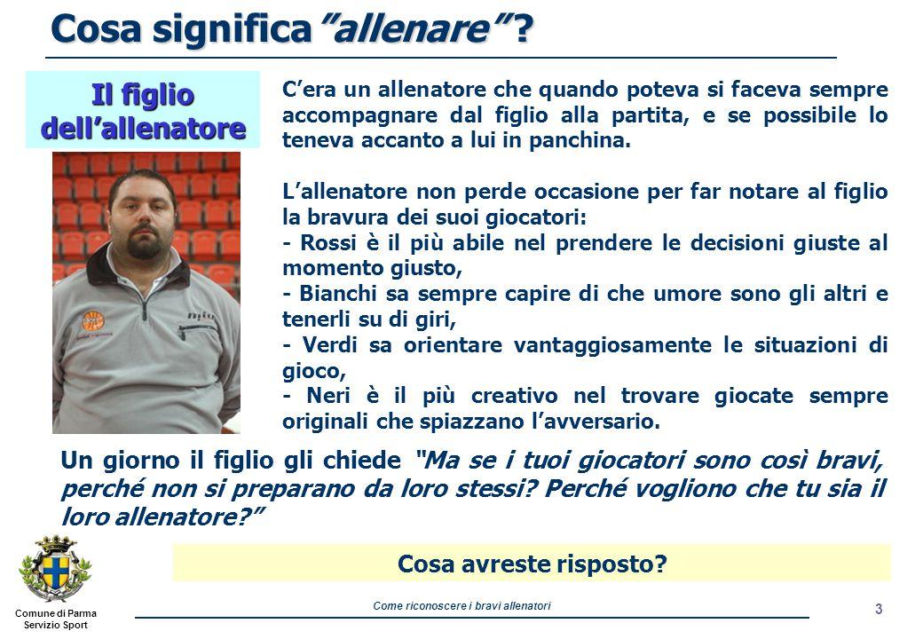 Comune di Parma Servizio Sport Come riconoscere i bravi allenatori 3 Cosa significa allenare .