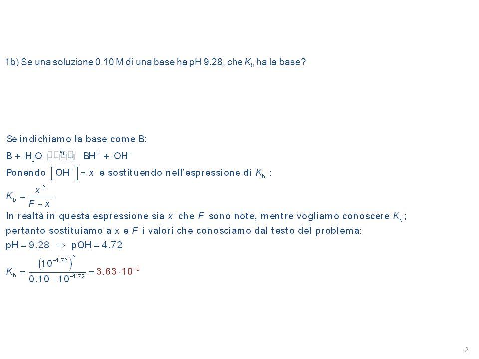 1c) pK b per lo ione nitrito è 10.85.