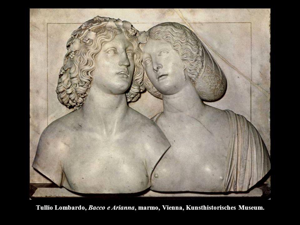 Tullio Lombardo, Bacco e Arianna, marmo, Vienna, Kunsthistorisches Museum.