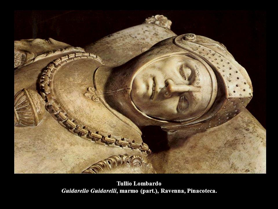 Tullio Lombardo Guidarello Guidarelli, marmo (part.), Ravenna, Pinacoteca.