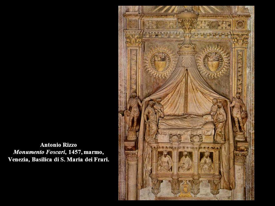 Antonio Rizzo Monumento Foscari, 1457, marmo, Venezia, Basilica di S. Maria dei Frari.