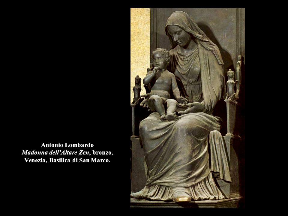 Antonio Lombardo Madonna dell'Altare Zen, bronzo, Venezia, Basilica di San Marco.