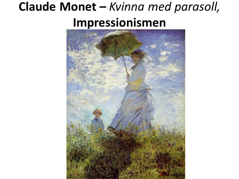 Claude Monet – Kvinna med parasoll, Impressionismen