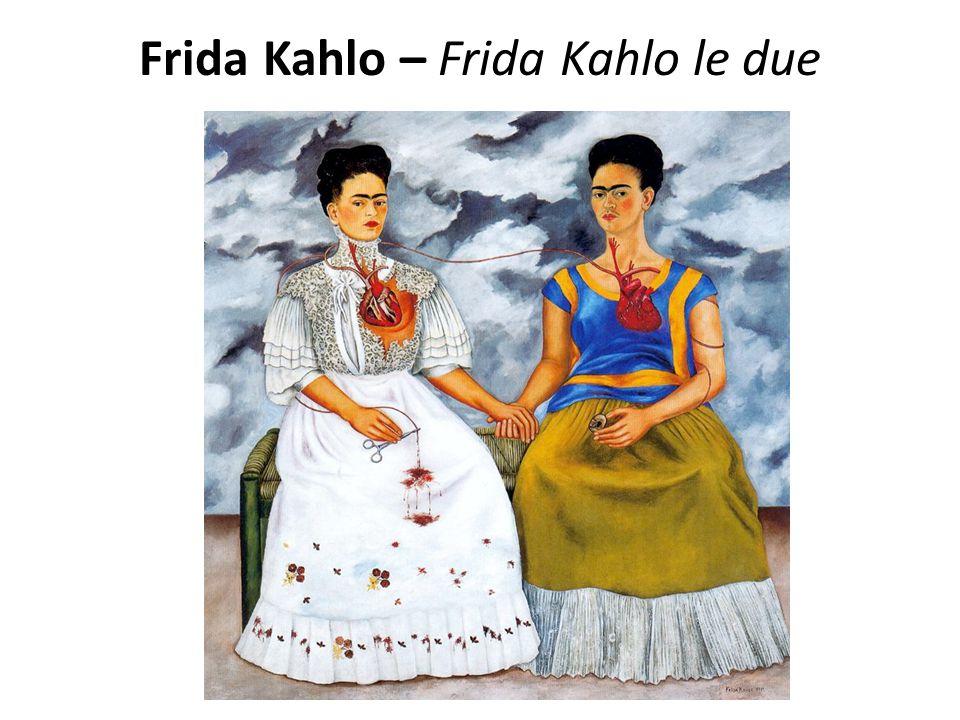 Frida Kahlo – Frida Kahlo le due