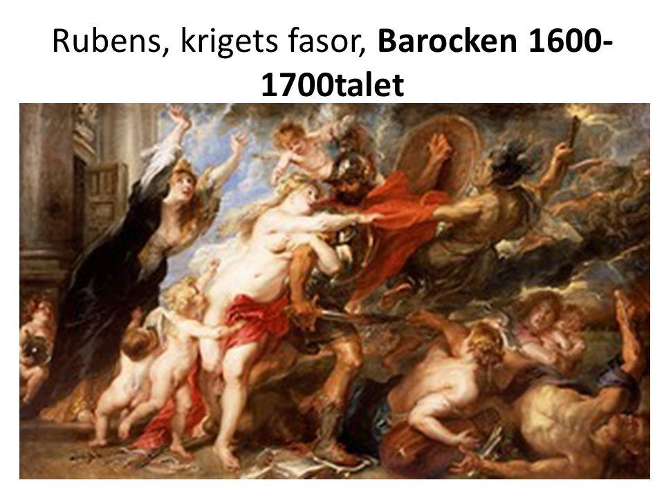 Rubens, krigets fasor, Barocken 1600- 1700talet