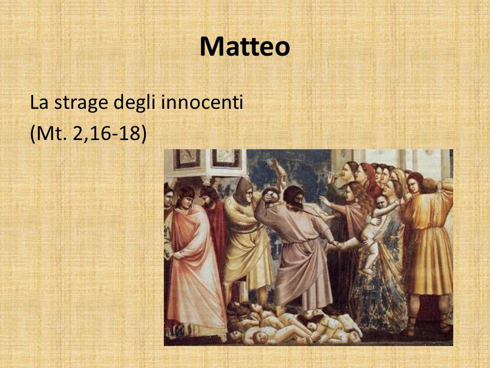 Matteo La strage degli innocenti (Mt. 2,16-18)