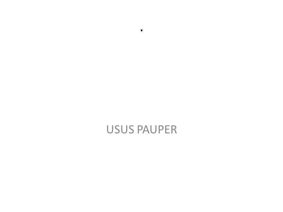 . USUS PAUPER