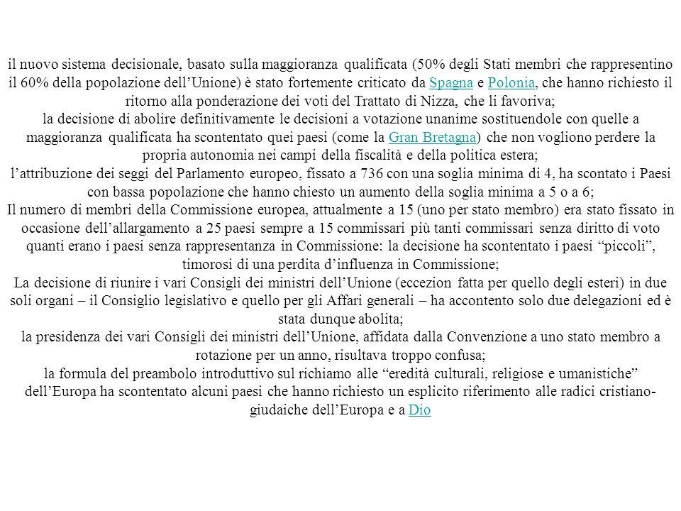 Dichiarazione finale della CIG del 18 giugno 2004 Le numerose sessioni presiedute da Silvio Berlusconi, presidente di turno dell'UE, pur risolvendo la maggioranza dei quesiti sul tavolo dei negoziati non erano riuscite a giungere ad un compromesso sulla maggioranza qualificata per via delle forti critiche di Spagna e Polonia.