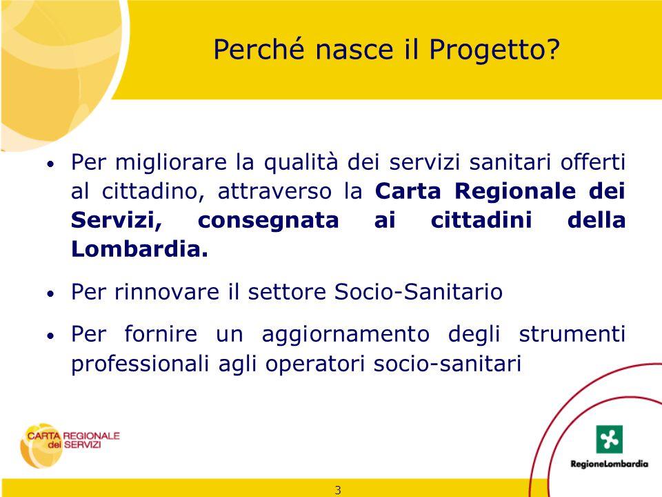 3 Per migliorare la qualità dei servizi sanitari offerti al cittadino, attraverso la Carta Regionale dei Servizi, consegnata ai cittadini della Lombar