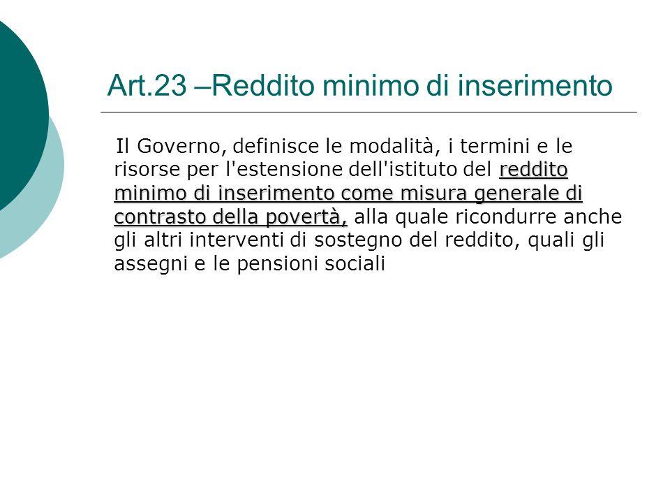Art.23 –Reddito minimo di inserimento reddito minimo di inserimento come misura generale di contrasto della povertà, Il Governo, definisce le modalità