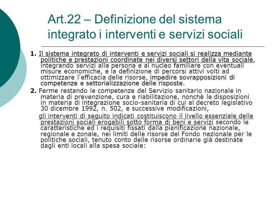 Art.22 – Definizione del sistema integrato i interventi e servizi sociali Il sistema integrato di interventi e servizi sociali si realizza mediante po