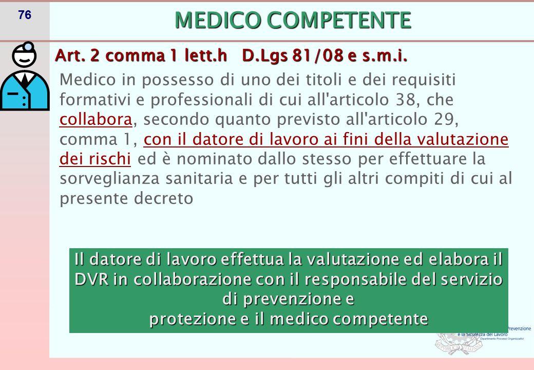 76 Medico in possesso di uno dei titoli e dei requisiti formativi e professionali di cui all'articolo 38, che collabora, secondo quanto previsto all'a