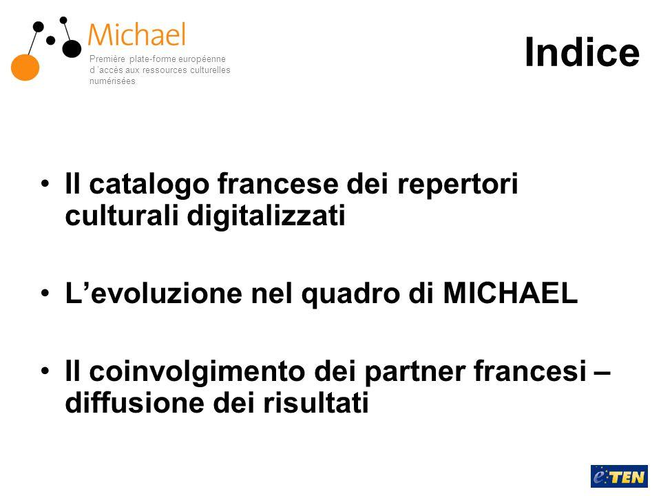 Indice Il catalogo francese dei repertori culturali digitalizzati L'evoluzione nel quadro di MICHAEL Il coinvolgimento dei partner francesi – diffusio