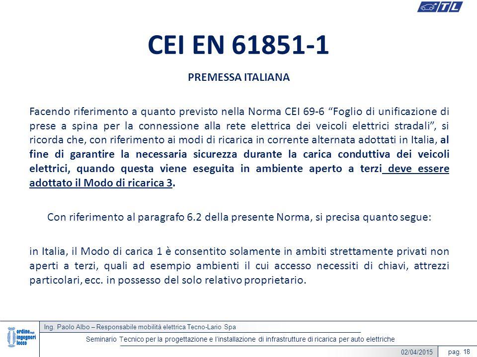 Ing. Paolo Albo – Responsabile mobilità elettrica Tecno-Lario Spa pag. 18 Seminario Tecnico per la progettazione e l'installazione di infrastrutture d