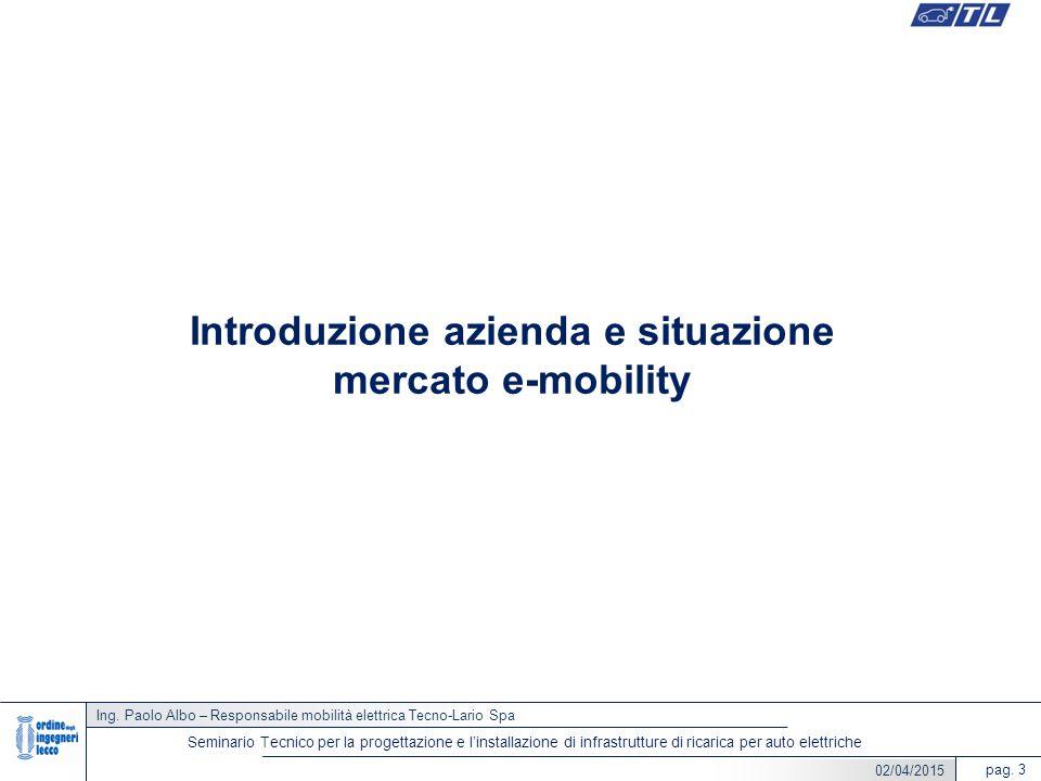 Ing. Paolo Albo – Responsabile mobilità elettrica Tecno-Lario Spa pag. 3 Seminario Tecnico per la progettazione e l'installazione di infrastrutture di