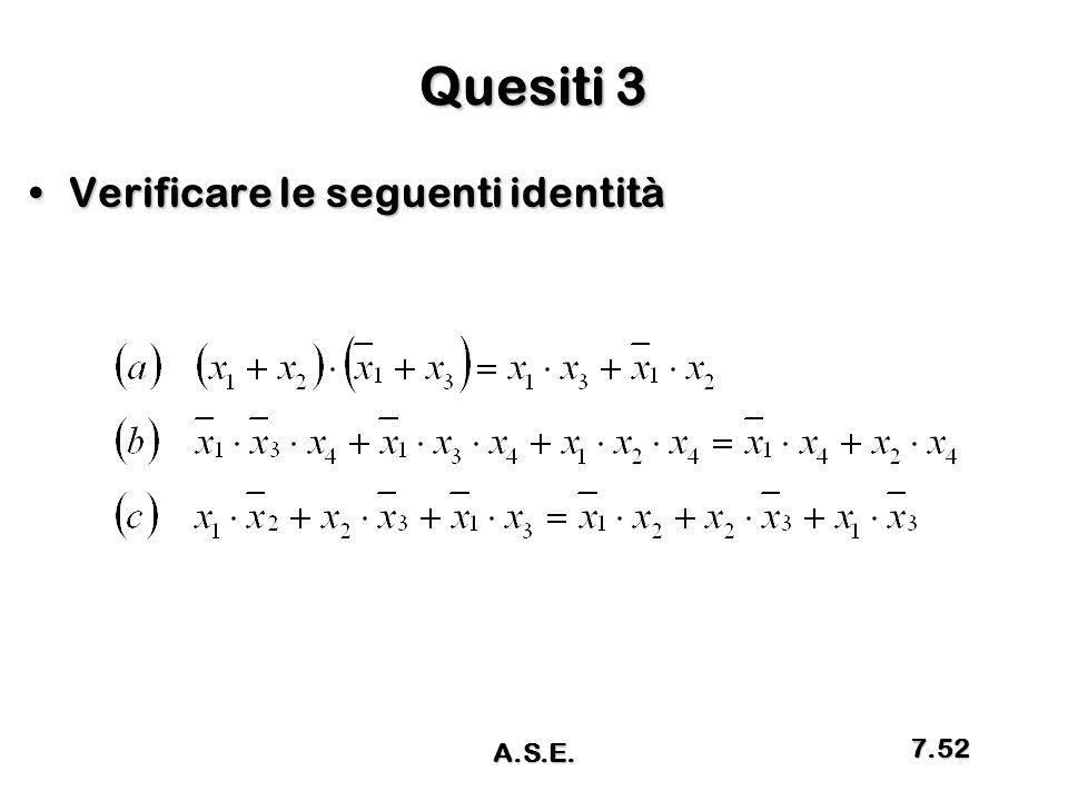 Quesiti 3 Verificare le seguenti identitàVerificare le seguenti identità A.S.E. 7.52