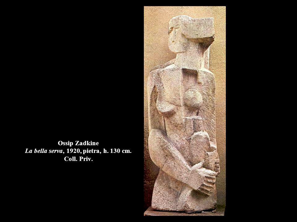 Ossip Zadkine La bella serva, 1920, pietra, h. 130 cm. Coll. Priv.