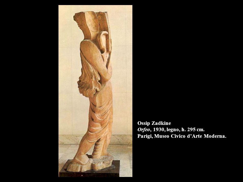 Ossip Zadkine Orfeo, 1930, legno, h. 295 cm. Parigi, Museo Civico d'Arte Moderna.