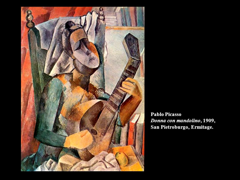 Pablo Picasso Donna con mandolino, 1909, San Pietroburgo, Ermitage.