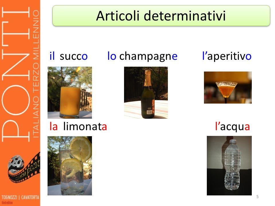 ilsucco lo champagne l'aperitivo lalimonata l'acqua 5 Articoli determinativi