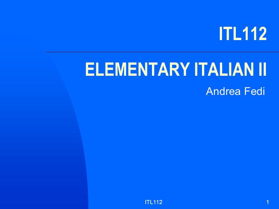 ITL1121 ITL112 ELEMENTARY ITALIAN II Andrea Fedi