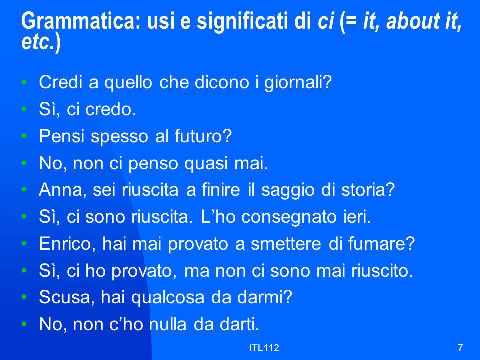 ITL1127 Grammatica: usi e significati di ci (= it, about it, etc.