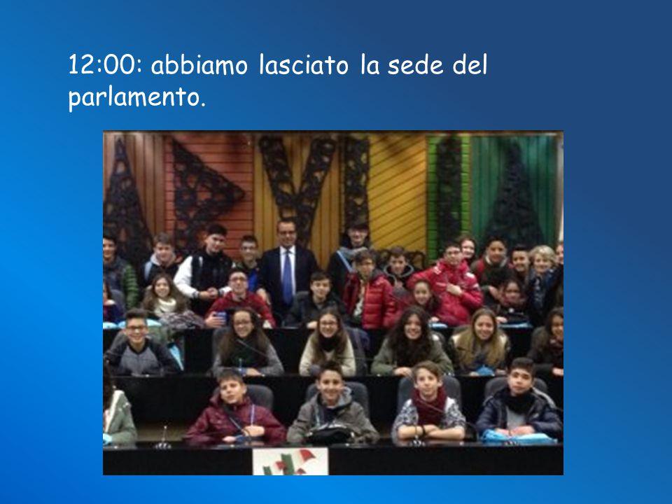 12:00: abbiamo lasciato la sede del parlamento.