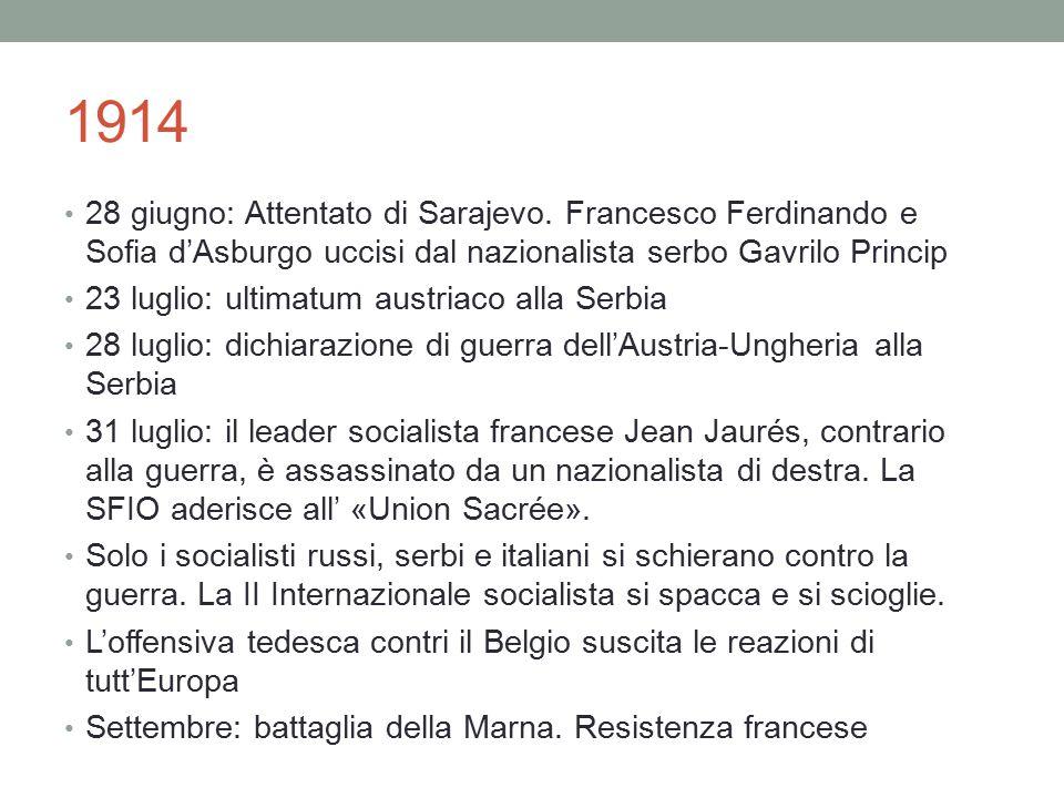 1914 28 giugno: Attentato di Sarajevo. Francesco Ferdinando e Sofia d'Asburgo uccisi dal nazionalista serbo Gavrilo Princip 23 luglio: ultimatum austr