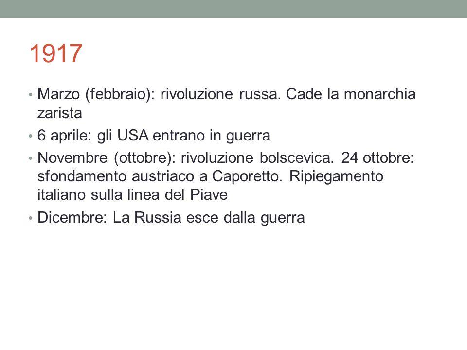 1917 Marzo (febbraio): rivoluzione russa. Cade la monarchia zarista 6 aprile: gli USA entrano in guerra Novembre (ottobre): rivoluzione bolscevica. 24