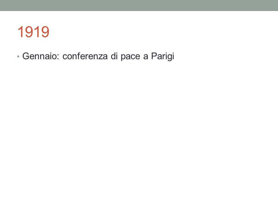1919 Gennaio: conferenza di pace a Parigi