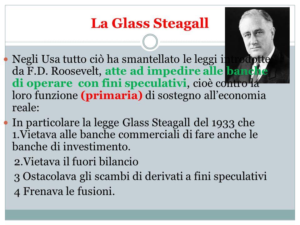 La Glass Steagall Negli Usa tutto ciò ha smantellato le leggi introdotte da F.D.