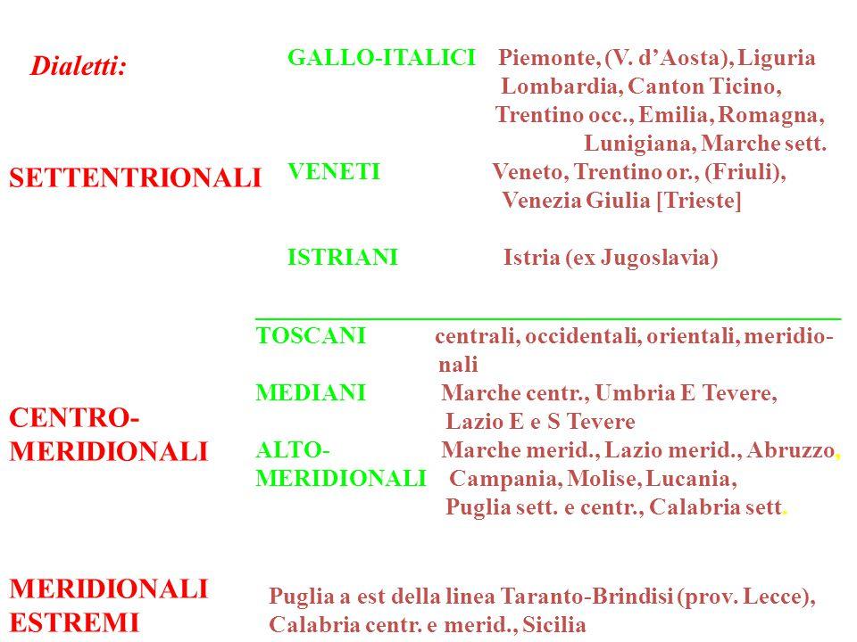 SETTENTRIONALI CENTRO- MERIDIONALI ESTREMI GALLO-ITALICI Piemonte, (V.