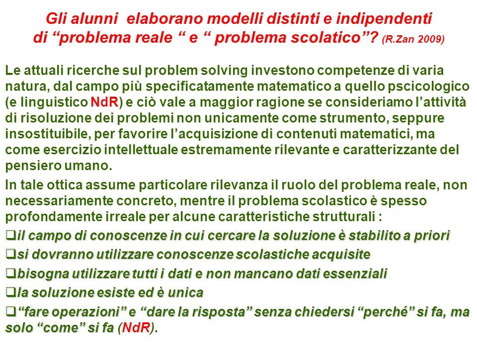 """Gli alunni elaborano modelli distinti e indipendenti di """"problema reale """" e """" problema scolatico""""? (R.Zan 2009) Le attuali ricerche sul problem solvin"""