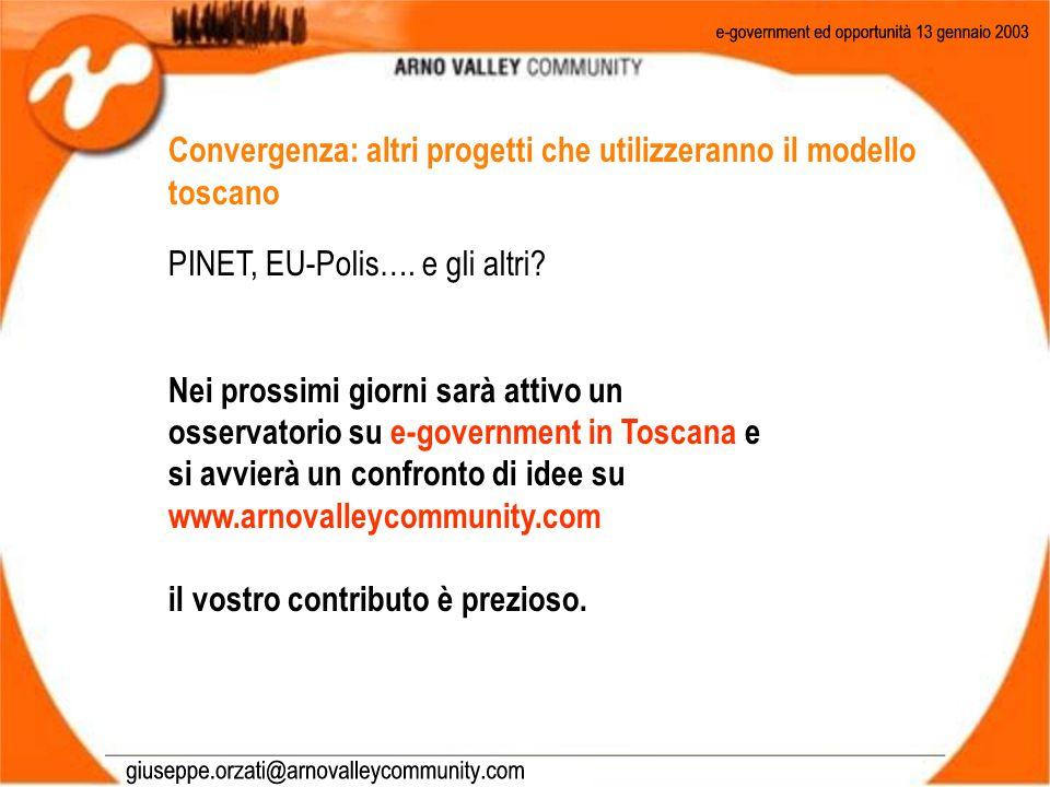 Convergenza: altri progetti che utilizzeranno il modello toscano PINET, EU-Polis….