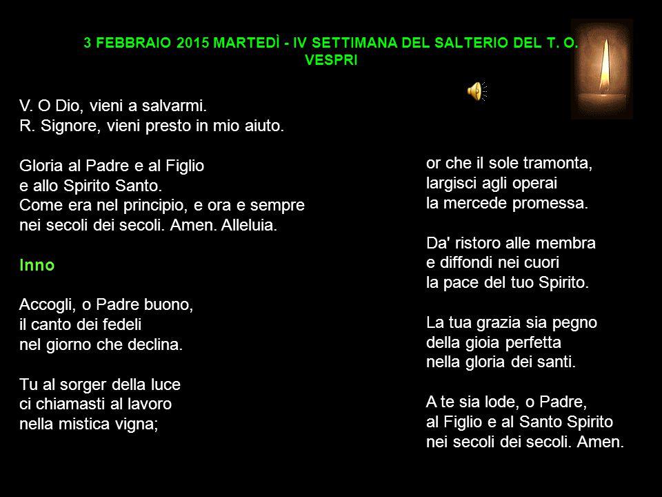 3 FEBBRAIO 2015 MARTEDÌ - IV SETTIMANA DEL SALTERIO DEL T.