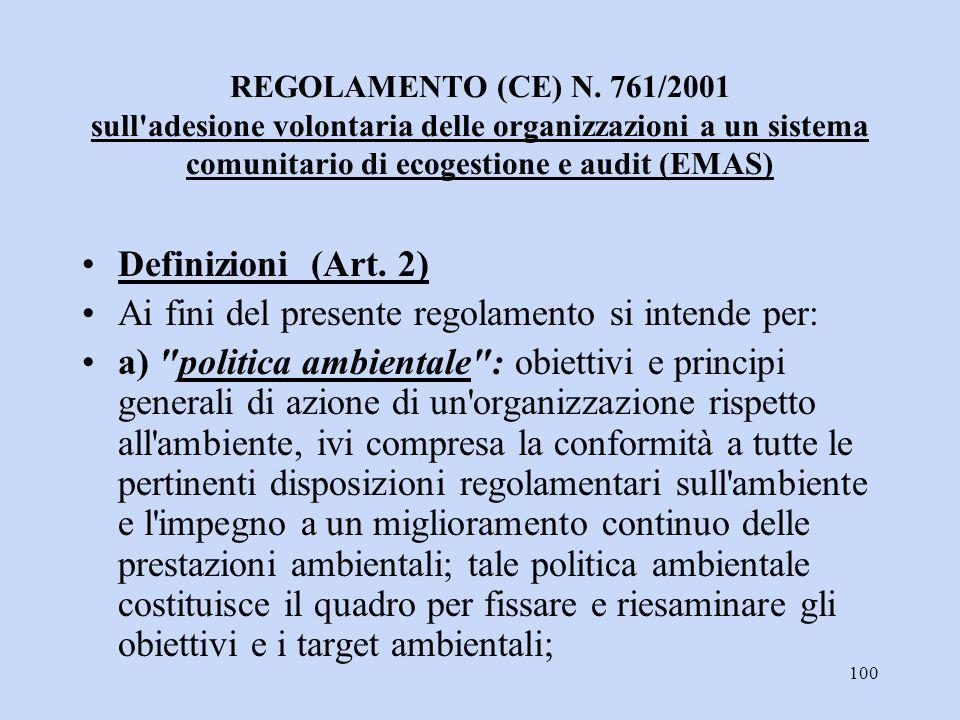 100 REGOLAMENTO (CE) N. 761/2001 sull'adesione volontaria delle organizzazioni a un sistema comunitario di ecogestione e audit (EMAS) Definizioni (Art