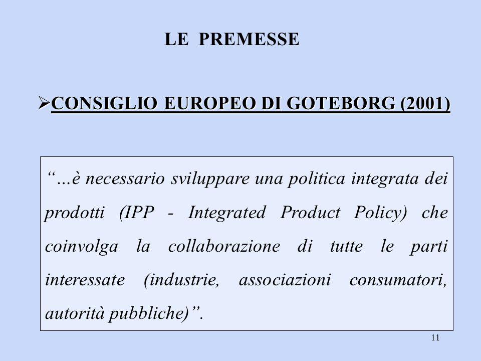 """11 """"…è necessario sviluppare una politica integrata dei prodotti (IPP - Integrated Product Policy) che coinvolga la collaborazione di tutte le parti i"""
