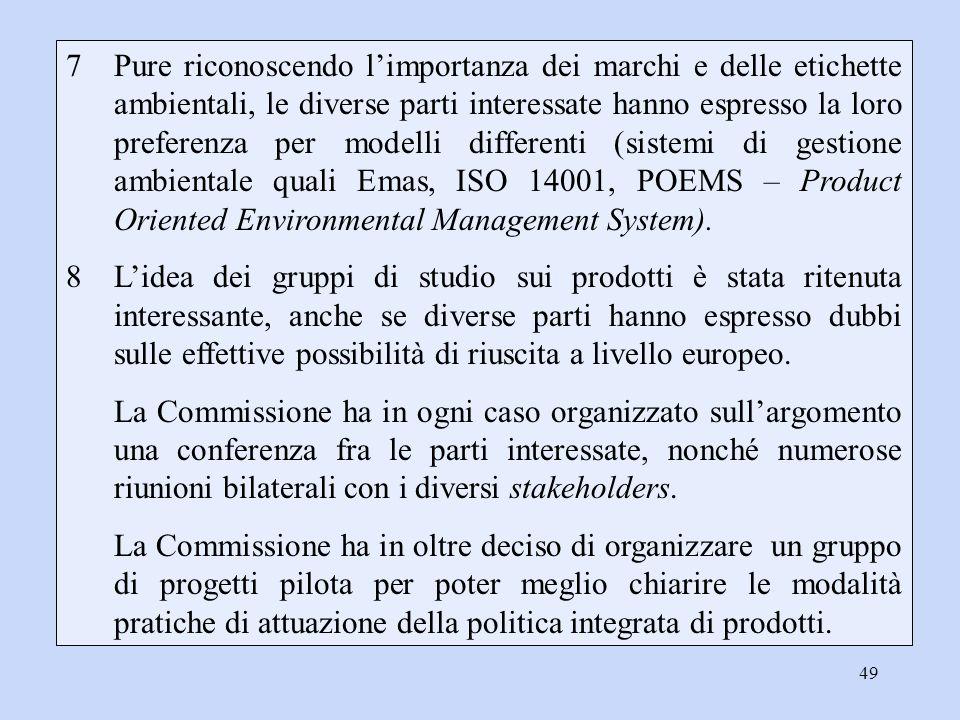 49 7Pure riconoscendo l'importanza dei marchi e delle etichette ambientali, le diverse parti interessate hanno espresso la loro preferenza per modelli