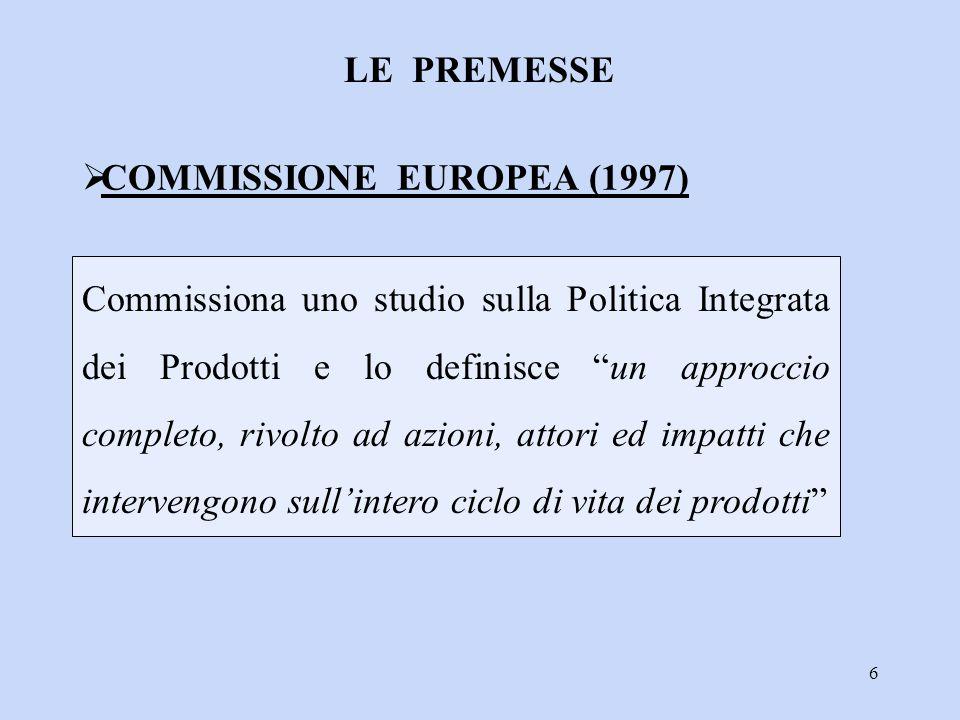 """6 Commissiona uno studio sulla Politica Integrata dei Prodotti e lo definisce """"un approccio completo, rivolto ad azioni, attori ed impatti che interve"""