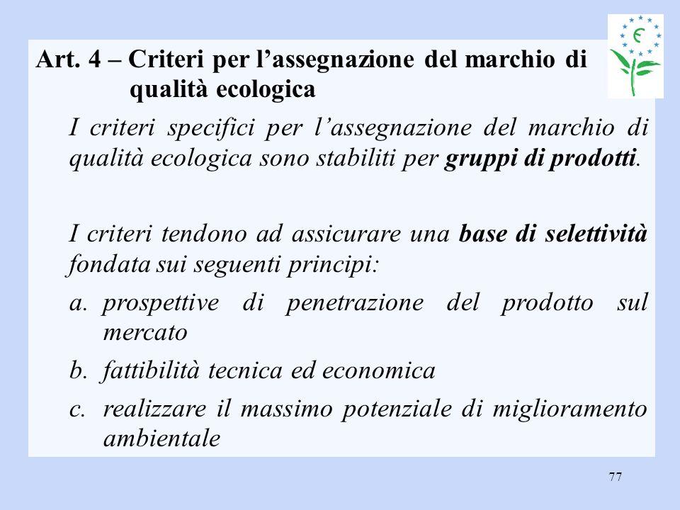 77 Art. 4 – Criteri per l'assegnazione del marchio di qualità ecologica I criteri specifici per l'assegnazione del marchio di qualità ecologica sono s