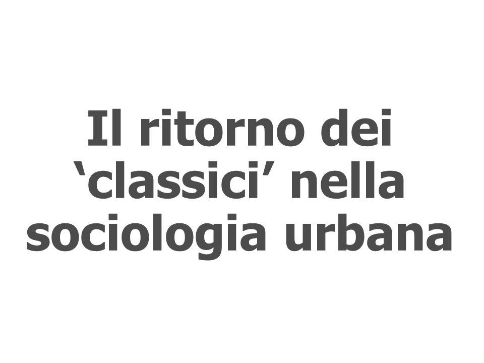 Il ritorno dei 'classici' nella sociologia urbana