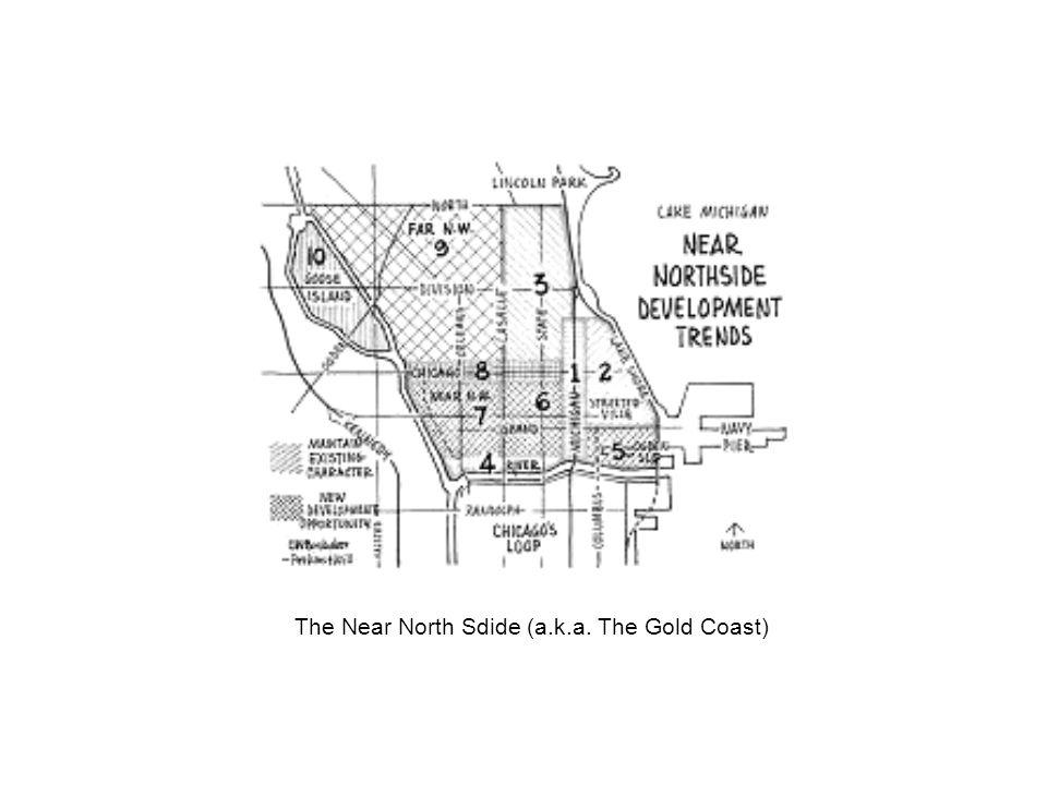 The Near North Sdide (a.k.a. The Gold Coast)