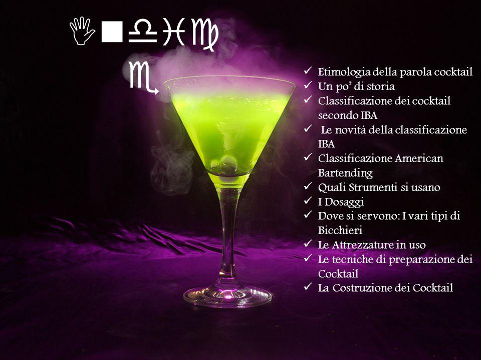 Indic e Etimologia della parola cocktail Un po' di storia Classificazione dei cocktail secondo IBA Le novità della classificazione IBA Classificazione