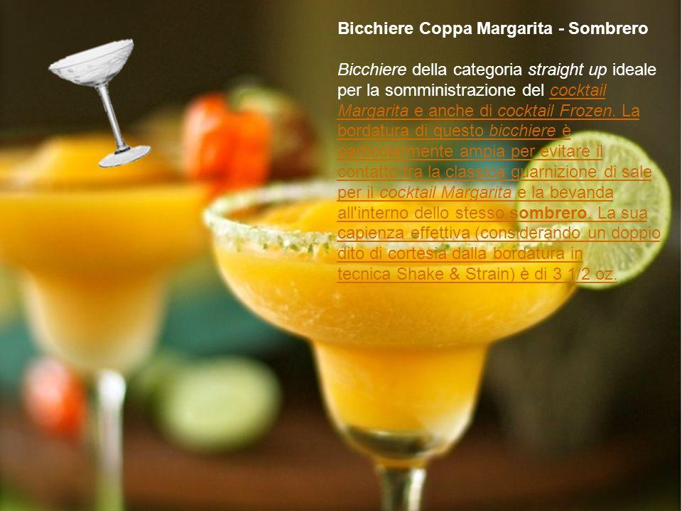 Bicchiere Coppa Margarita - Sombrero Bicchiere della categoria straight up ideale per la somministrazione del cocktail Margarita e anche di cocktail F