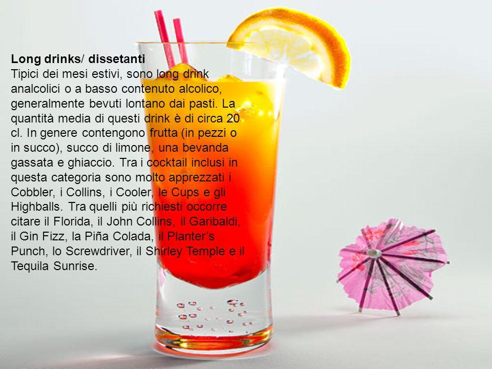 Long drinks/ dissetanti Tipici dei mesi estivi, sono long drink analcolici o a basso contenuto alcolico, generalmente bevuti lontano dai pasti. La qua