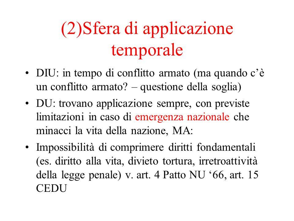 (2)Sfera di applicazione temporale DIU: in tempo di conflitto armato (ma quando c'è un conflitto armato.